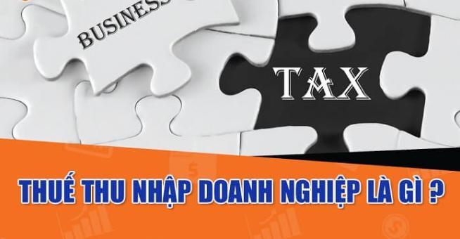 Thuế TNDN là gì? Cách tính thuế TNDN đơn giản và chi tiết