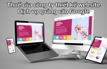 Mức thuế của công ty thiết kế website, quảng cáo Google 2021