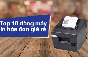 Top 10 dòng máy in hóa đơn giá rẻ bán chạy trên thị trường